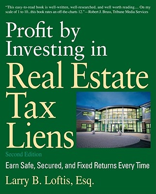 Profit by Investing in Real Estate Tax Liens By Loftis, Larry B.