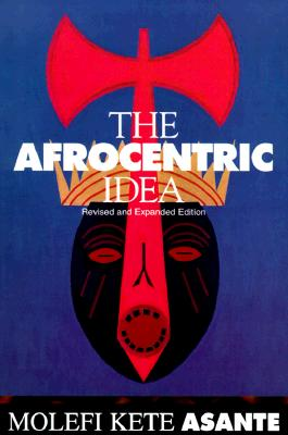 The Afrocentric Idea By Asante, Molefi Kete